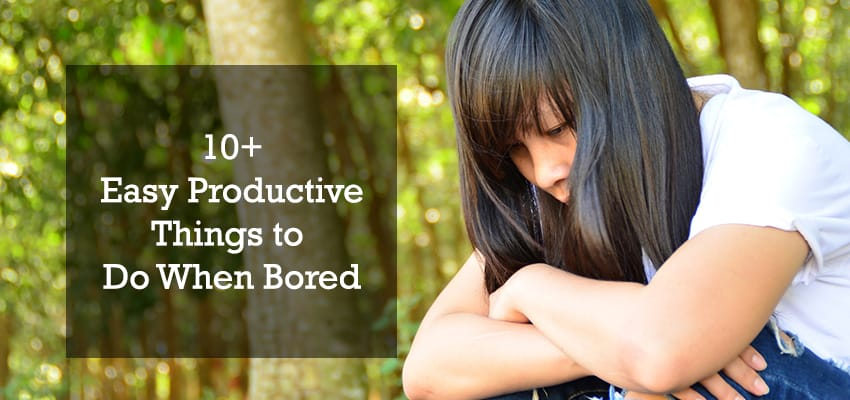 10 easy productive things to do when bored
