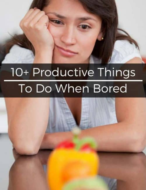 10+ Easy Productive Things to Do When Bored at Home