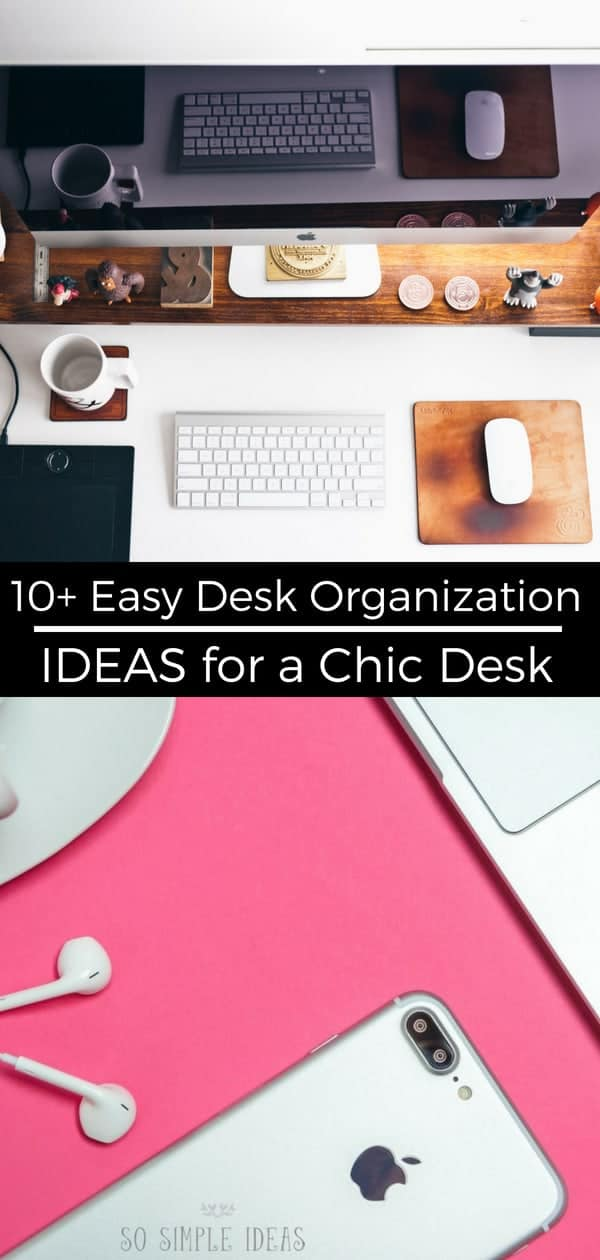 Is your desk a gigantic mess? Discover some easy desk organization ideas DIY to help make your life easier and the time you spend working more productive! #office #organization #declutter #DIY #desk | sosimpleideas.com
