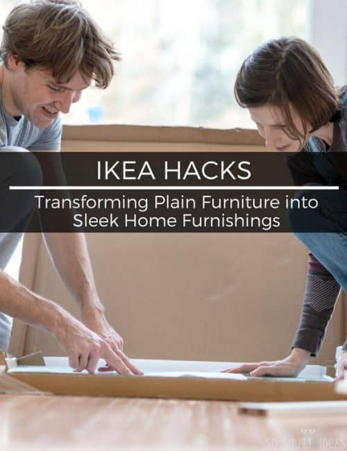 IKEA Hacks: Transform Plain Furniture Into Sleek Ones