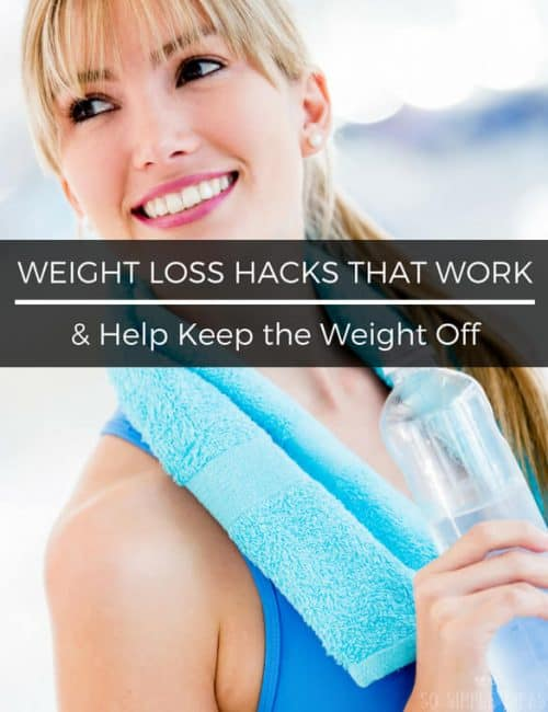 Need to lose weight but don't want to do some crazy detox diet? Try these weight loss hacks that work for life.