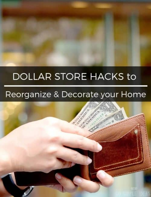 Don't have the money or space to do a complete makeover in your home? Then consider trying some of these dollar store hacks.