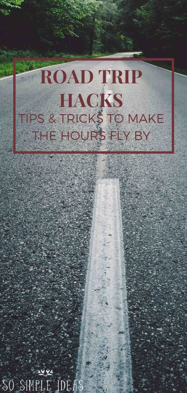 Don't let the prospect of driving countless monotonous hours get you down. Here are some easy road trip hacks to make the time go by quick. #travel #roadtrip #traveling | sosimpleideas.com