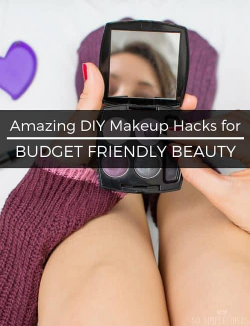 Amazing DIY Makeup Hacks to Save Time & Money