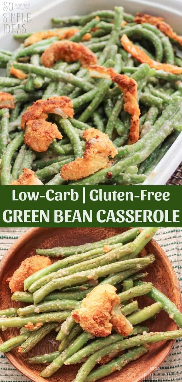 Avoiding wheat doesn't mean you have to miss out on classic dishes. This homemade gluten free green bean casserole is perfect for holidays and every day. #glutenfree #lowcarb #keto #lowcarbrecipes #ketorecipes #greenbeancasserole #dairyfree #paleo | sosimpleideas.com